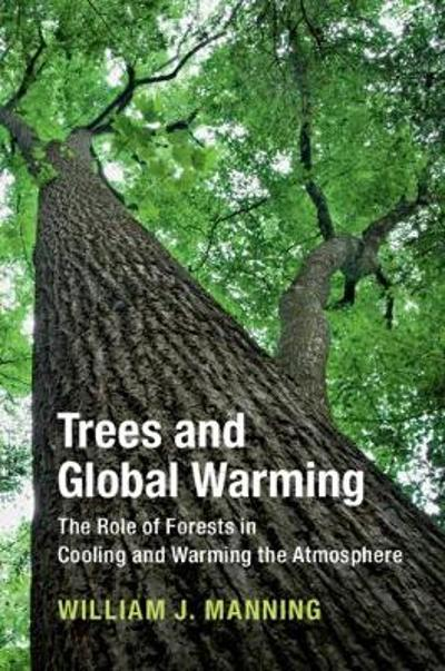 Trees and Global Warming - William J. Manning