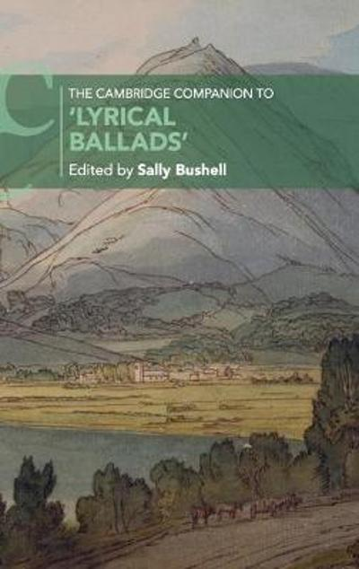 The Cambridge Companion to 'Lyrical Ballads' - Sally Bushell
