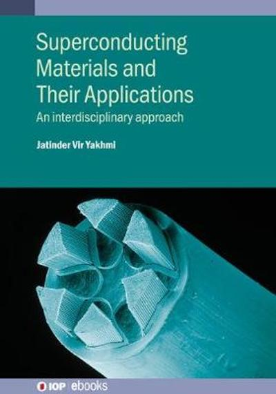 Superconducting Materials and Their Applications - Professor Dr Jatinder Vir Yakhmi