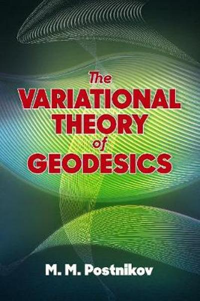 The Variational Theory of Geodesics - M. M. Postnikov
