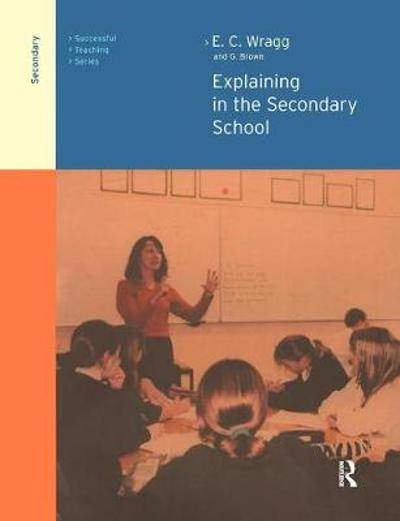 Explaining in the Secondary School - George A Brown