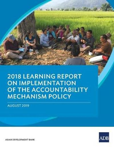 2018 Learning Report on Implementation of the Accountability Mechanism Policy - Asian Development Bank