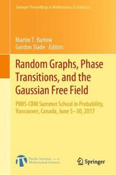 Random Graphs, Phase Transitions, and the Gaussian Free Field - Martin T. Barlow