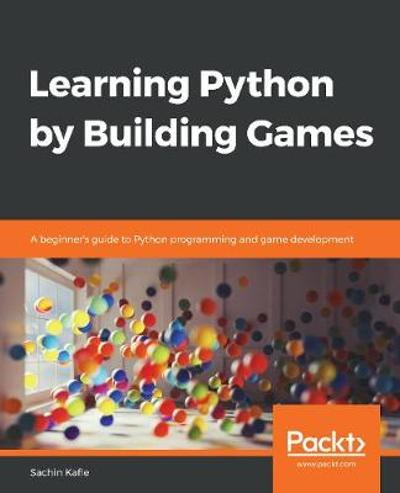Learning Python by Building Games - Sachin Kafle