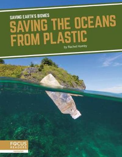 Saving Earth's Biomes: Saving the Oceans from Plastic - Rachel Hamby