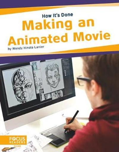 How It's Done: Making an Animated Movie - Lanier,,Wendy Hinote