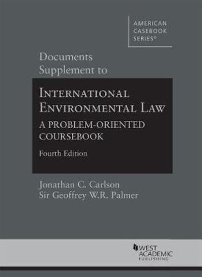 Documents Supplement to International Environmental Law - Jonathan C. Carlson