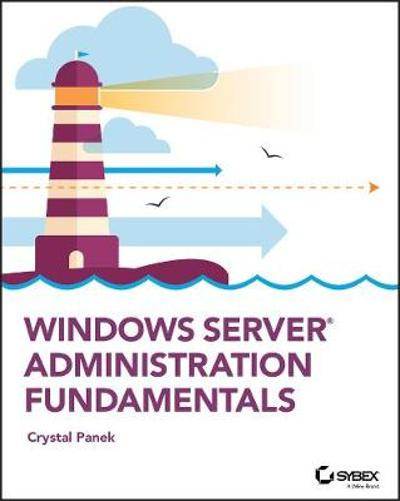 Windows Server Administration Fundamentals - Crystal Panek