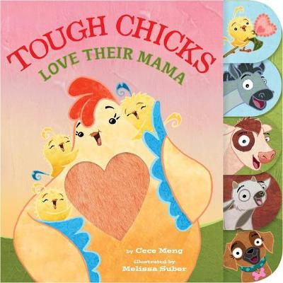 Tough Chicks Love Their Mama (Tabbed Touch-And-Feel) - Cece Meng