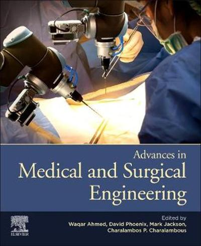 Advances in Medical and Surgical Engineering - Waqar Ahmed