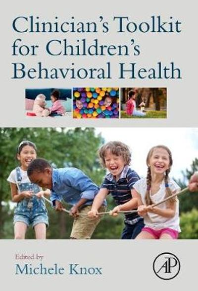 Clinician's Toolkit for Children's Behavioral Health - Michele Knox