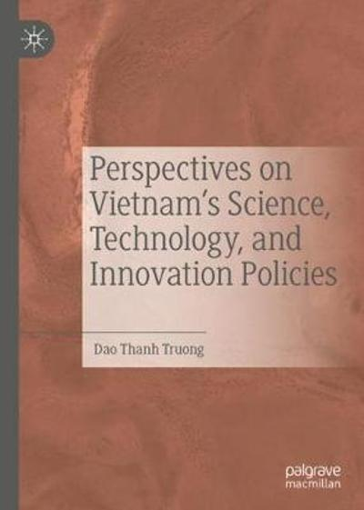 Perspectives on Vietnam's Science, Technology, and Innovation Policies - Dao Thanh Truong