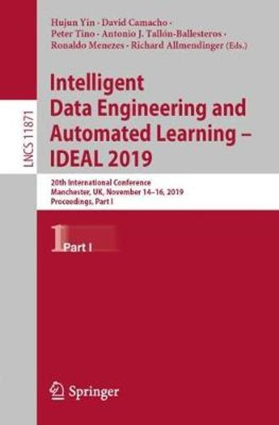 Intelligent Data Engineering and Automated Learning - IDEAL 2019 - Hujun Yin