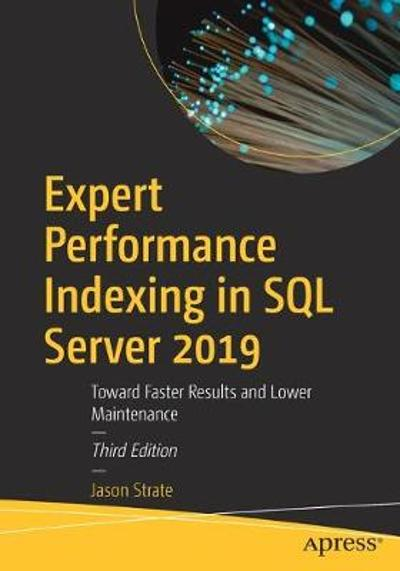 Expert Performance Indexing in SQL Server 2019 - Jason Strate
