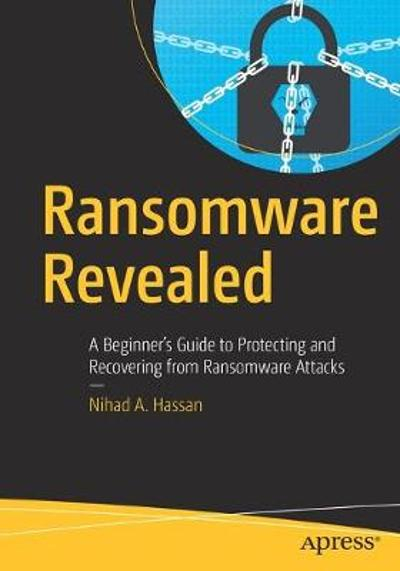 Ransomware Revealed - Nihad A. Hassan