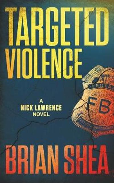 Targeted Violence - Brian Shea