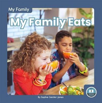 My Family: My Family Eats - Sophie Geister-Jones