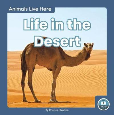 Animals Live Here: Life in the Desert - ,Connor Stratton
