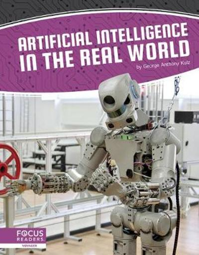 Artificial Intelligence: Artificial Intelligence in the Real World - Kulz,,George Anthony
