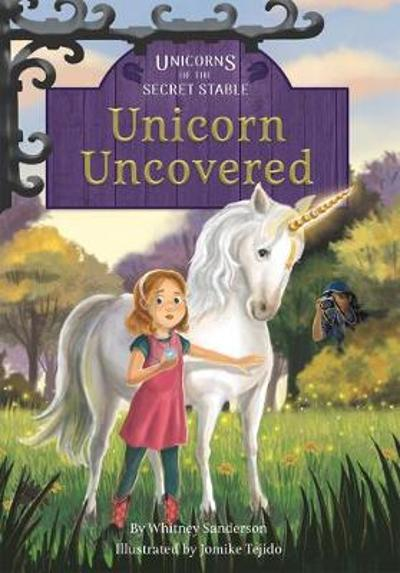 Unicorns of the Secret Stable: Unicorn Uncovered (Book 2) - Whitney Sanderson
