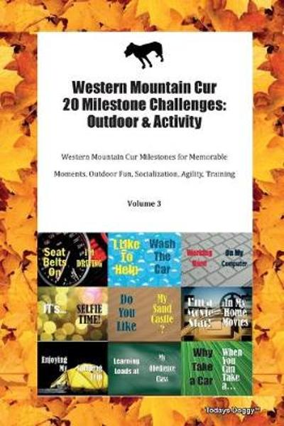 Western Mountain Cur 20 Milestone Challenges - Todays Doggy
