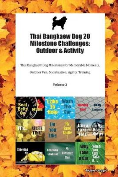 Thai Bangkaew Dog 20 Milestone Challenges - Todays Doggy