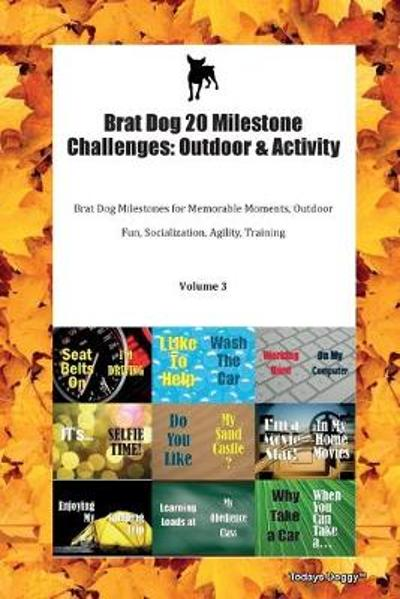 Brat Dog 20 Milestone Challenges - Todays Doggy