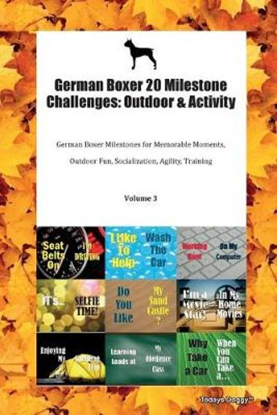 German Boxer 20 Milestone Challenges - Todays Doggy