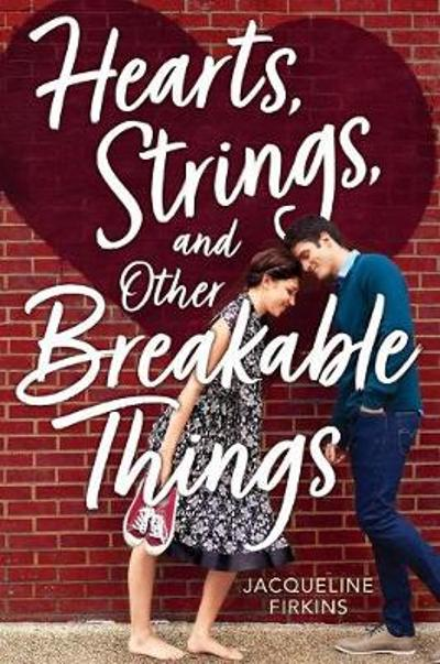 Hearts, Strings and Other Breakable Things - Jacqueline Firkins