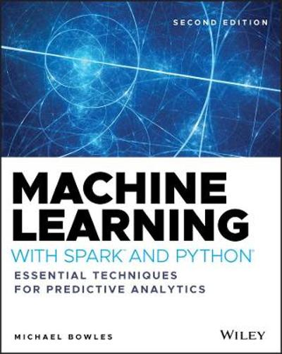 Machine Learning with Spark and Python - Michael Bowles