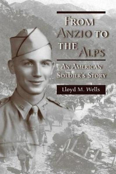 From Anzio to the Alps - Lloyd M. Wells