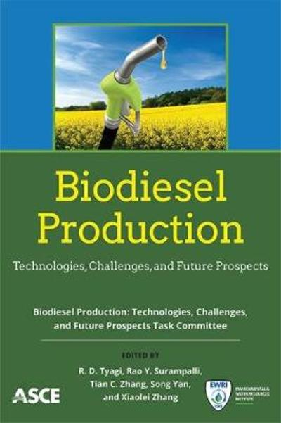 Biodiesel Production - Biodiesel Production: Technologies, Challenges, and Future Prospects Task Committee