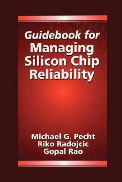 Guidebook for Managing Silicon Chip Reliability - Michael Pecht