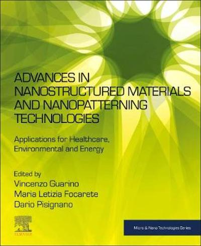 Advances in Nanostructured Materials and Nanopatterning Technologies - Vincenzo Guarino
