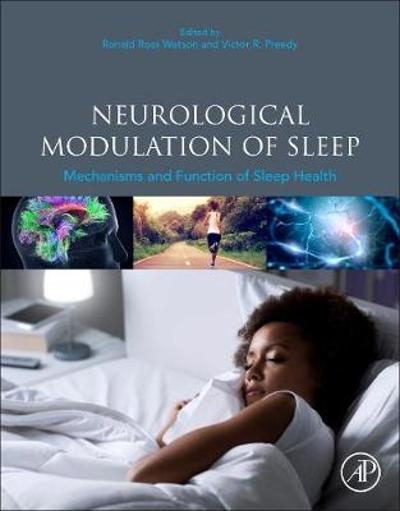 Neurological Modulation of Sleep - Ronald Ross Watson