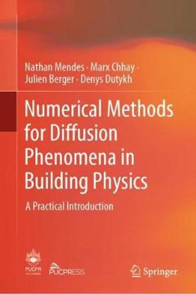 Numerical Methods for Diffusion Phenomena in Building Physics - Nathan Mendes