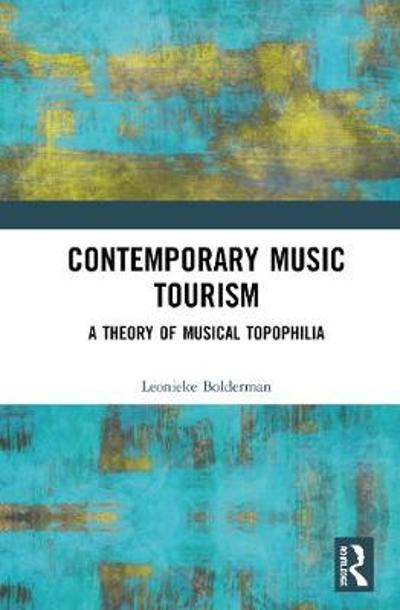 Contemporary Music Tourism - Leonieke Bolderman