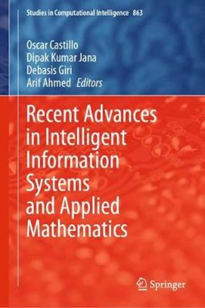 Recent Advances in Intelligent Information Systems and Applied Mathematics - Oscar Castillo