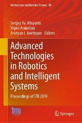 Advanced Technologies in Robotics and Intelligent Systems - Sergey Yu. Misyurin Vigen Arakelian Arutyun I. Avetisyan