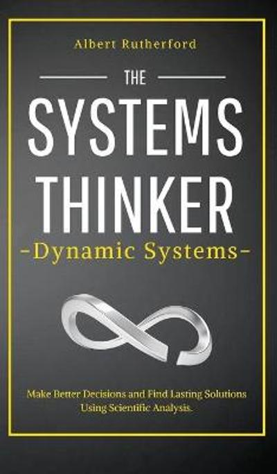The Systems Thinker - Dynamic Systems - Albert Rutherford