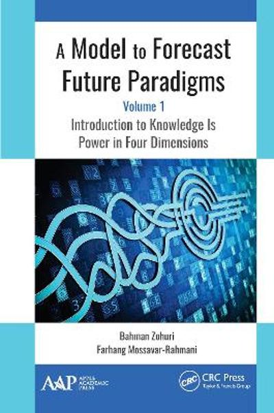 A Model to Forecast Future Paradigms - Bahman Zohuri
