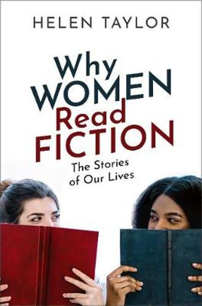 Why Women Read Fiction - Helen Taylor