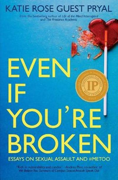 Even If You're Broken - Katie Rose Guest Pryal