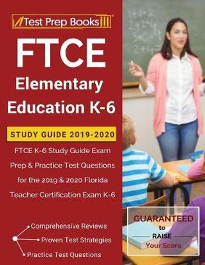 FTCE Elementary Education K-6 Study Guide 2019-2020 - Test Prep Books