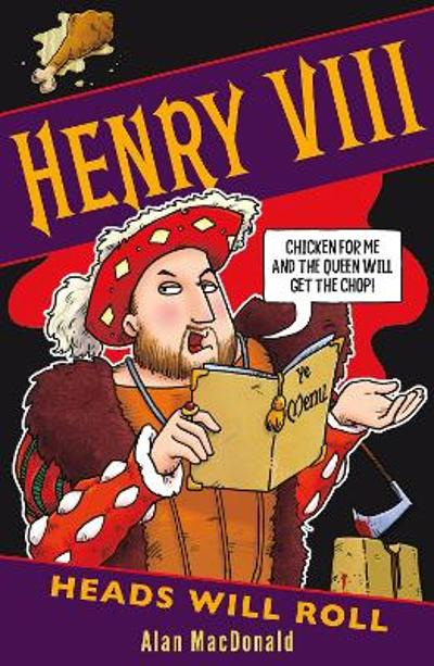 Henry VIII: Heads Will Roll - Alan MacDonald