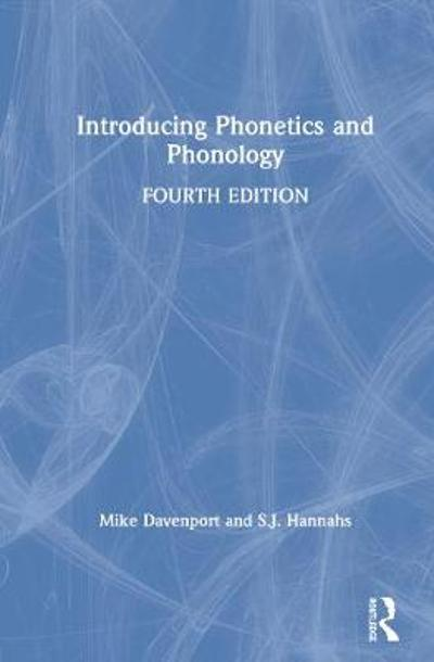 Introducing Phonetics and Phonology - Mike Davenport