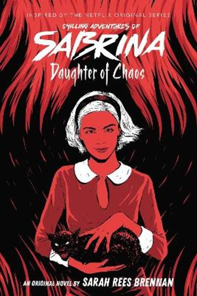 Daughter of Chaos (The Chilling Adventures of Sabrina Novel #2) - Sarah Rees Brennan