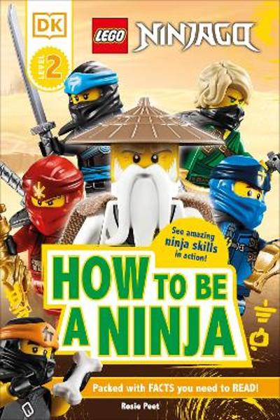 LEGO NINJAGO How To Be A Ninja - Rosie Peet
