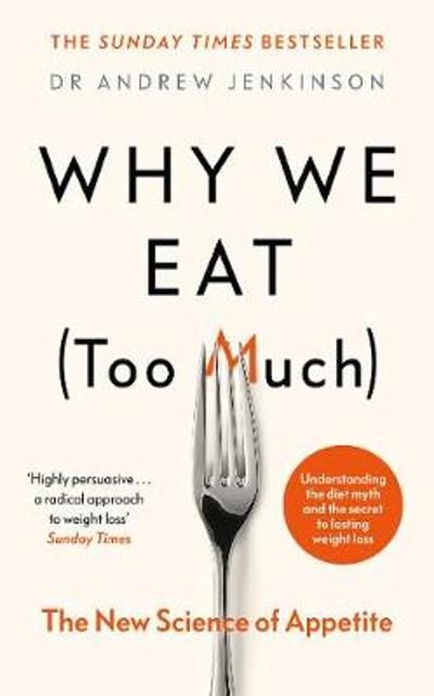 Why We Eat (Too Much) - Dr Andrew Jenkinson