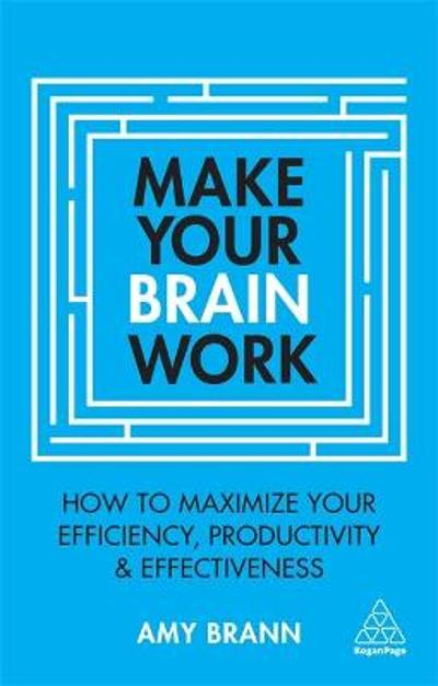 Make Your Brain Work - Amy Brann
